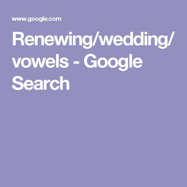 Renewing/wedding/vowels - Google Search
