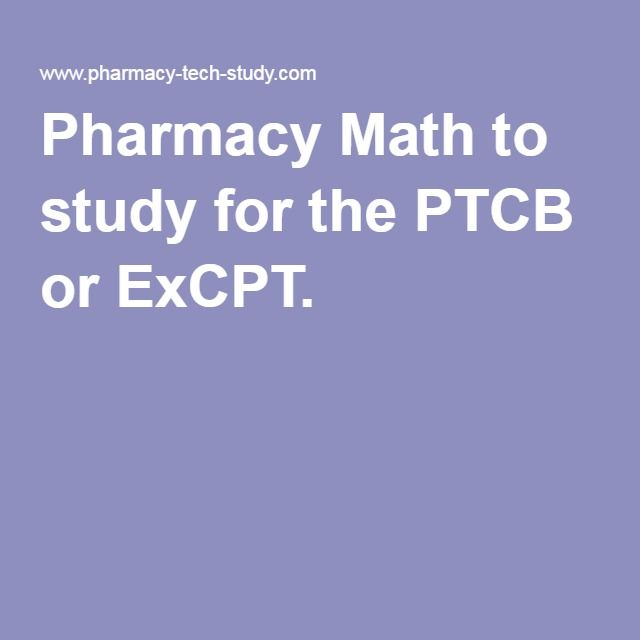 Pharmacy Math to study for the PTCB or ExCPT.
