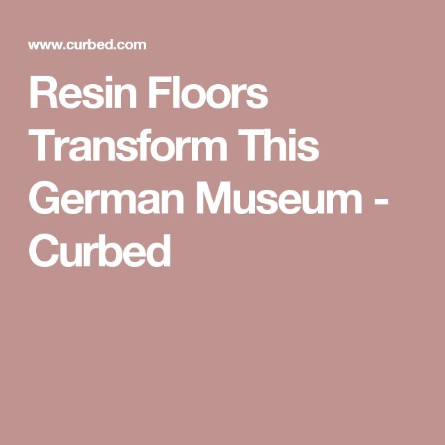Resin Floors Transform This German Museum - Curbed