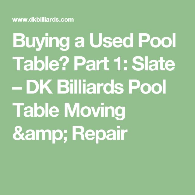 Buying A Used Pool Table? Part 1: Slate U2013 DK Billiards Pool Table Moving