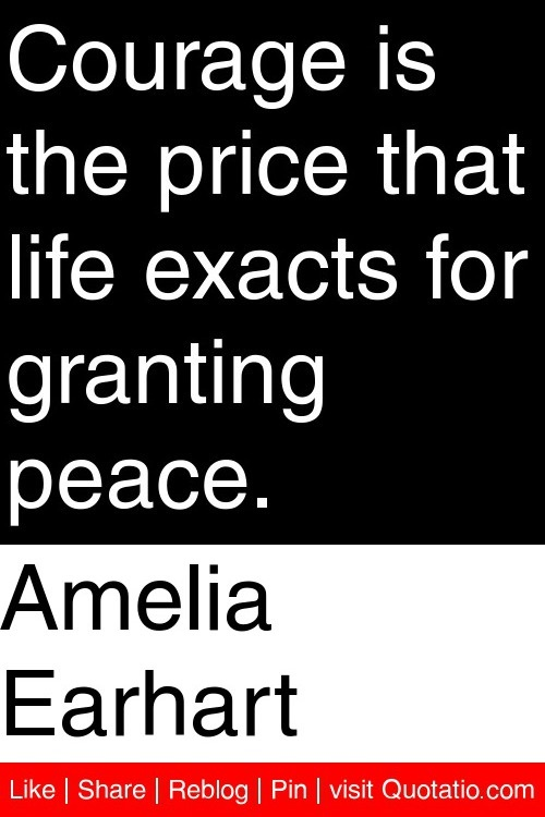a description of courage as the price that life exacts for granting peace Program description a restore family student profile  md give parents a peace of mind, internal relief, and a sense of confidence that their child will be alright.