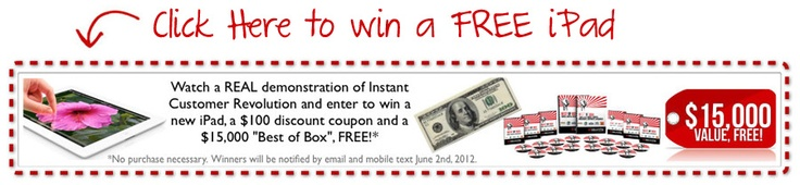 Instant Customer Revolution: Click HERE to wia a FREE iPad!