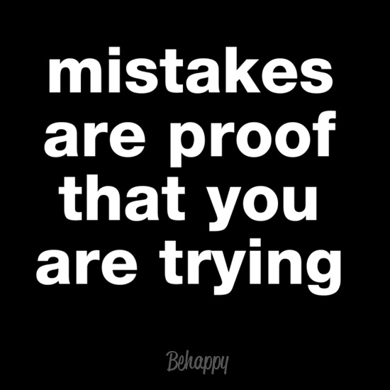 Mistakes are proof that you are trying. #quites #motivation