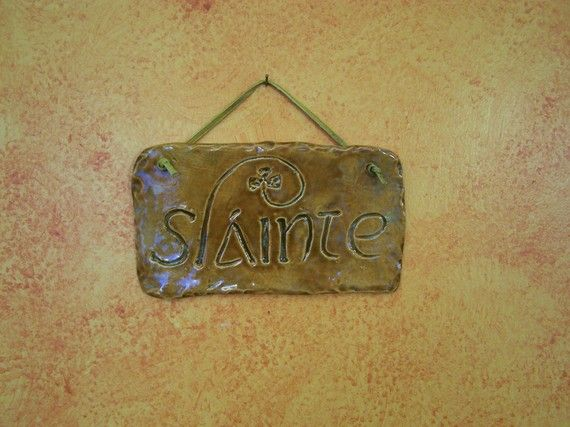 Irish Slainte Plaque   Cheers in Gaelic by ParadiseBayPottery