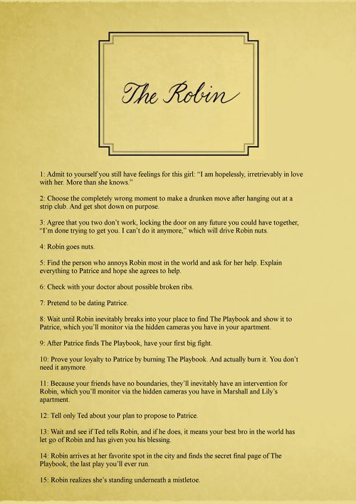 Step 16-Hope she says yes. The Robin. HIMYM. This episode made me cry.