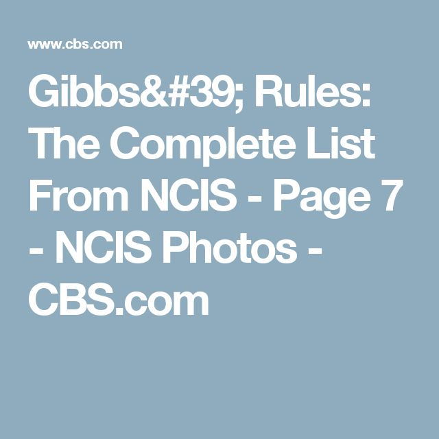 Gibbs' Rules: The Complete List From NCIS - Page 7 - NCIS Photos - CBS.com