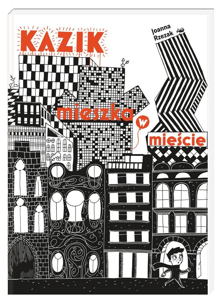 Kazik mieszka w mieście - Joanna Rzezak | Książka | merlin.pl