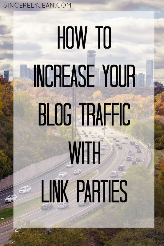 How to Increase Your Blog Traffic with Link Parties - This is a VERY detailed post that explains what a link party is and how to use them to increase your blog traffic! www.sincerelyjean.com