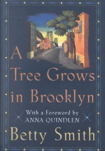 betty smith s novel a tree grows Betty smith's novel a tree grows in brooklyn was first published in 1943 by 1945 it had already been adapted into a very successful movie then, by 1952,.
