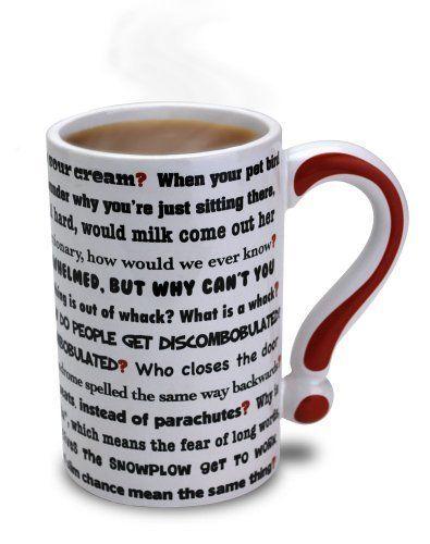 Big Mouth Toys The Questions Mug by Outrageous Ventures, Inc, http://www.amazon.com/dp/B008DITWIM/ref=cm_sw_r_pi_dp_IcJBrb14GH307
