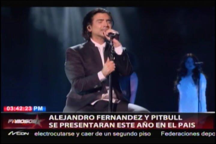 Alejandro Fernandez Y Pitbull Darán Concierto Este Año En El País