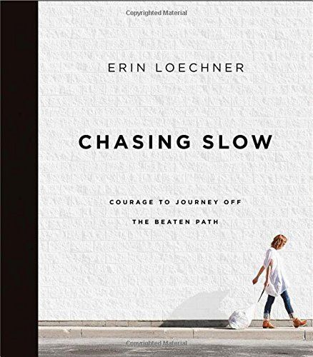 Chasing Slow: Courage to Journey Off the Beaten Path by E... https://www.amazon.com/dp/0310345677/ref=cm_sw_r_pi_dp_x_uPVGybJ0QHV2Y