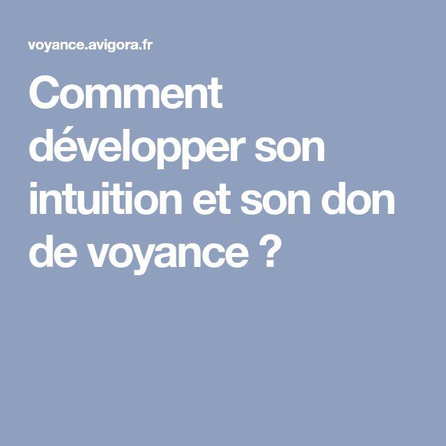 Comment développer son intuition et son don de voyance ?