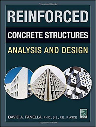 Reinforced Concrete Structures: Analysis and Design 1st Edition
