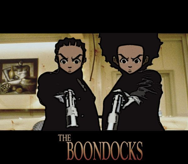The Boondocks    BEST SHOW. i don't know how this show isn't more popular. its hysterical and the animation (anime) is amazing.