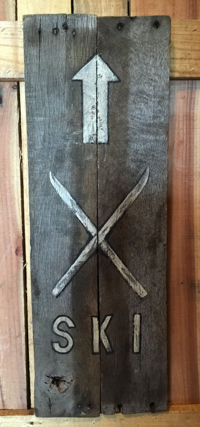 Unique Old Barn wood sign, Rustic 'SKI' with - Arrow pointing up. by KootenaiTradingPost on Etsy https://www.etsy.com/listing/240139447/unique-old-barn-wood-sign-rustic-ski