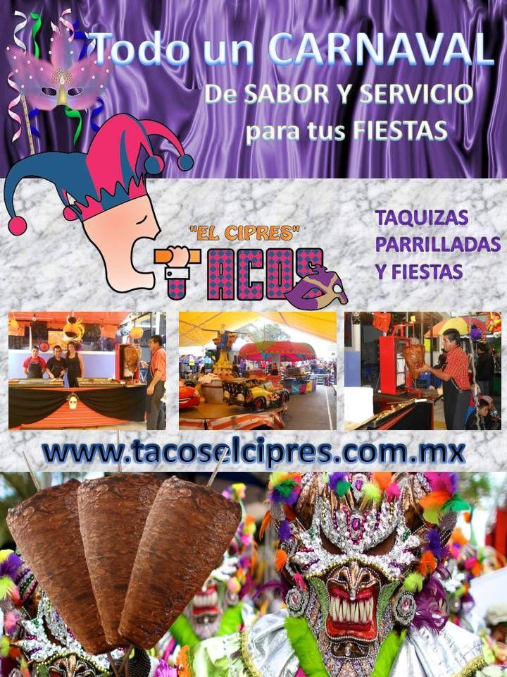 Todo un carnaval de Sabor u Servicio a tus Fiestas  www.tacoselcipres.com.mx
