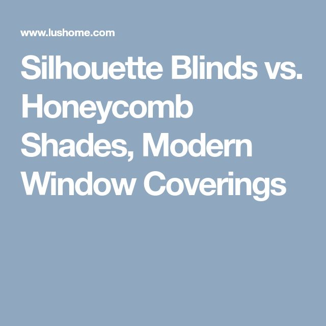 Silhouette Blinds vs. Honeycomb Shades, Modern Window Coverings
