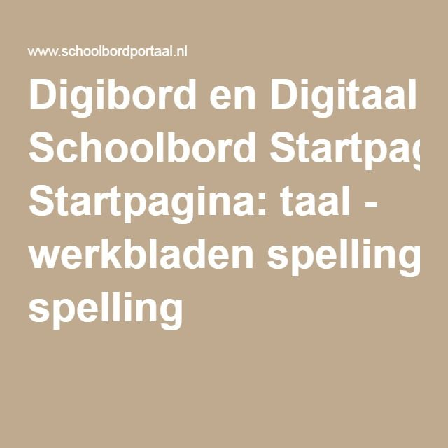 Digibord en Digitaal Schoolbord Startpagina: taal - werkbladen spelling