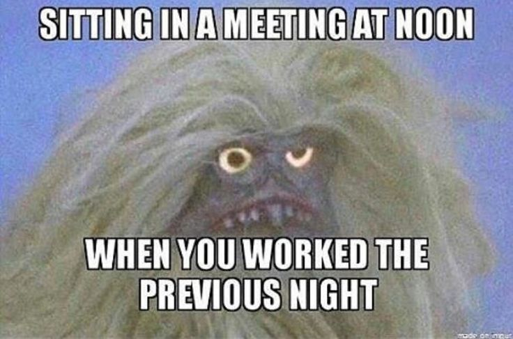 Nurse humor. Doing anything at noon when you worked the previous night! Haha!