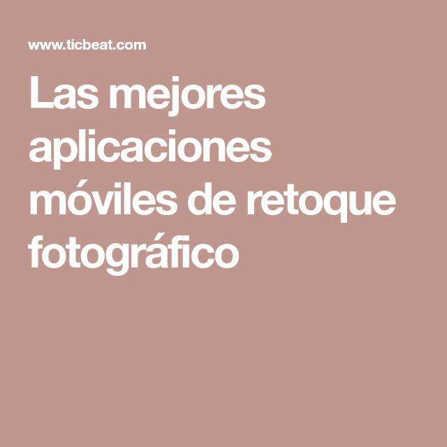 Las mejores aplicaciones móviles de retoque fotográfico
