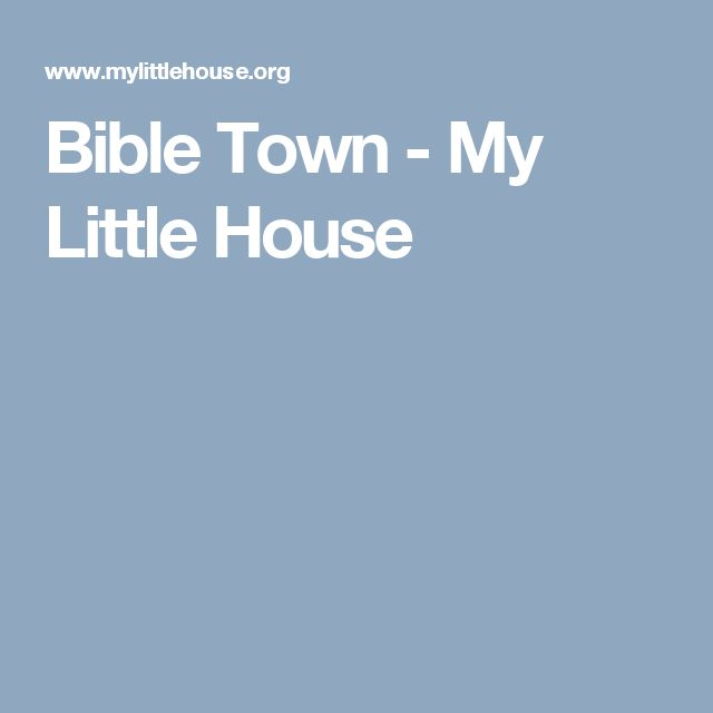 Bible Town - My Little House