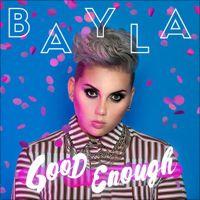 Good Enough - Single by BAYLA