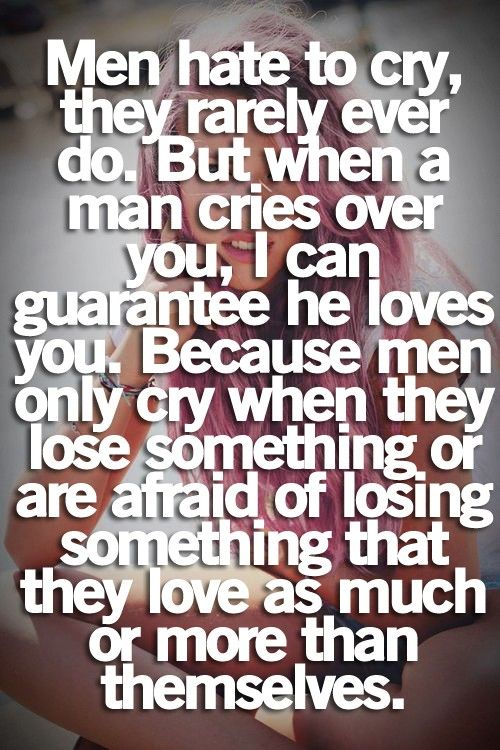 if a man cries in front of you quotes