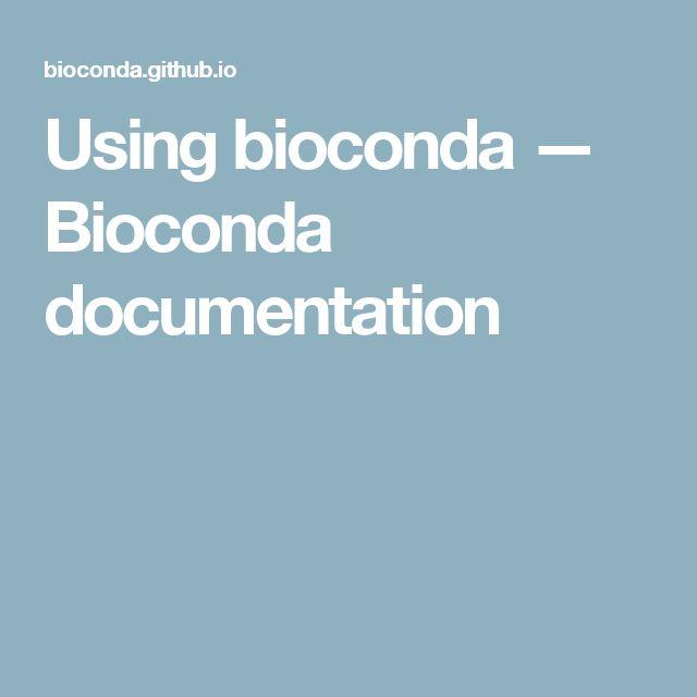 Using bioconda — Bioconda  documentation