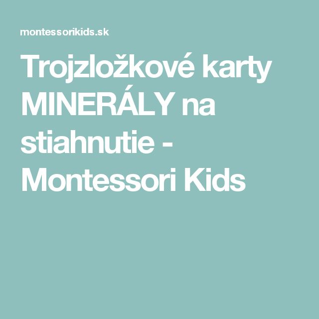 Trojzložkové karty MINERÁLY na stiahnutie - Montessori Kids