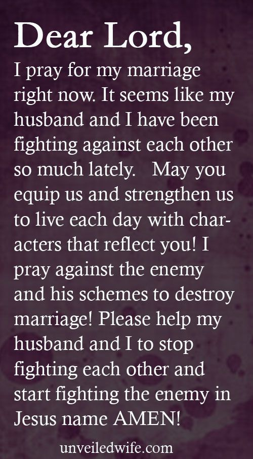 Prayer Of The Day – Fighting The Enemy --- Dear Lord, I pray for my marriage right now. It seems like my husband and I have been fighting against each other so much lately. We argue, we use unkind tones when we communicate, and we are spiraling [...]… Read More Here http://unveiledwife.com/prayer-of-the-day-fighting-the-enemy/ #marriage #love
