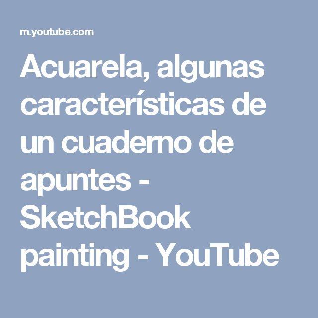 Acuarela, algunas características de un cuaderno de apuntes - SketchBook painting - YouTube