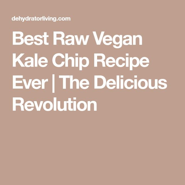 Best Raw Vegan Kale Chip Recipe Ever | The Delicious Revolution