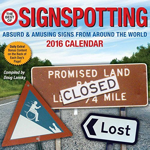 """""""The Best of Signspotting 2016 Day-to-Day Calendar"""" av Doug Lansky Even though this calendar is for 2016, the signs are still funny, I save some favourites. Bought on sale!"""