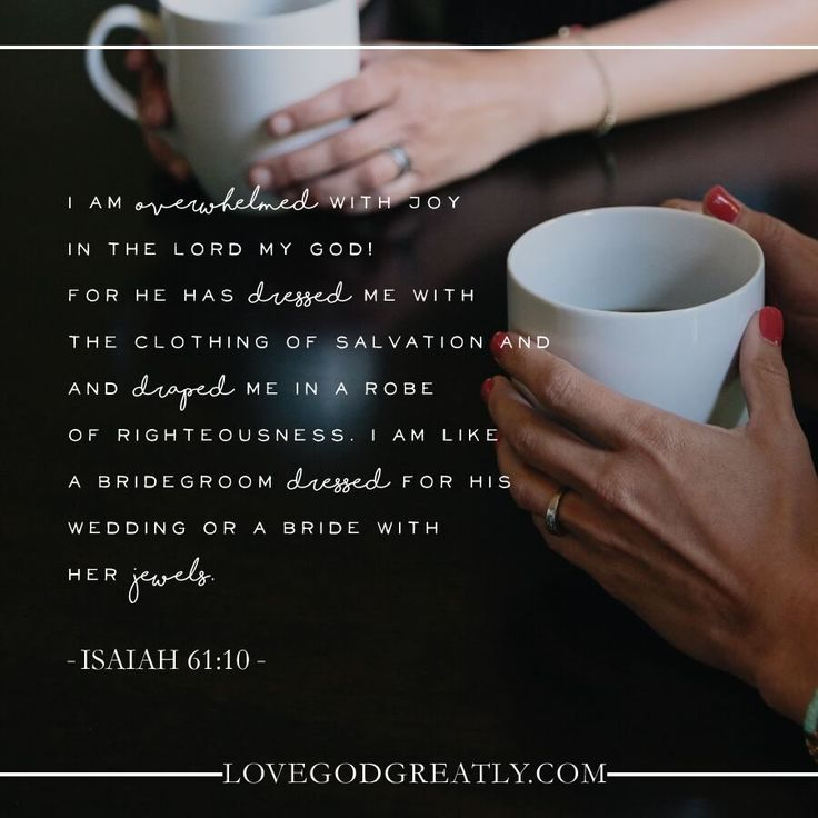 {Week 7 - Memory Verse} I am overwhelmed with joy in the Lord my God! For he has dressed me with the clothing of salvation and draped me in a robe of righteousness. I am like a bridegroom dressed for his wedding or a bride with her jewels. - Isaiah 61:10 #YouAreForgivenBook LoveGodGreatly.com