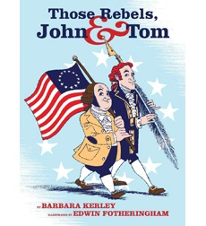"""""""Those Rebels, John & Tom"""" by Barbara Kerley is a non-fiction book. This interactive read aloud accounts for two very important people in history, and provides important information about both characters. It provides historical information and may be used in a comparing and contrasting manor.: Toms, Books, John Adams, Thomas Jefferson, Social Studies, Barbara Kerley, Children S"""