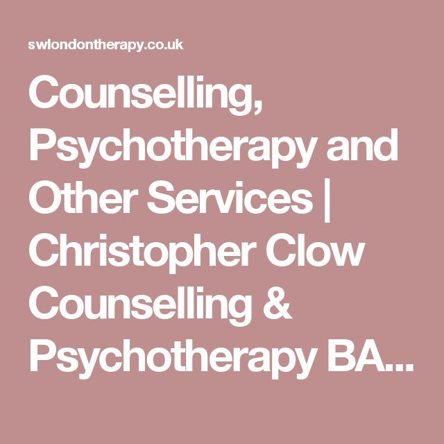 Counselling, Psychotherapy and Other Services | Christopher Clow Counselling & Psychotherapy BACP Reg. Sen Accred. Member AFT, FDAP,
