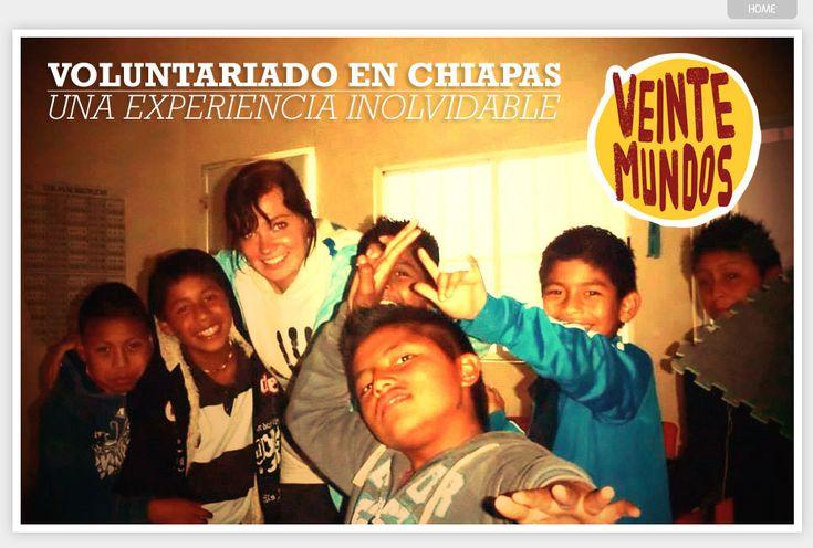 Articulo de VeinteMundos Magazines : Voluntariado en Chiapas (México) : una experiencia inolvidable.