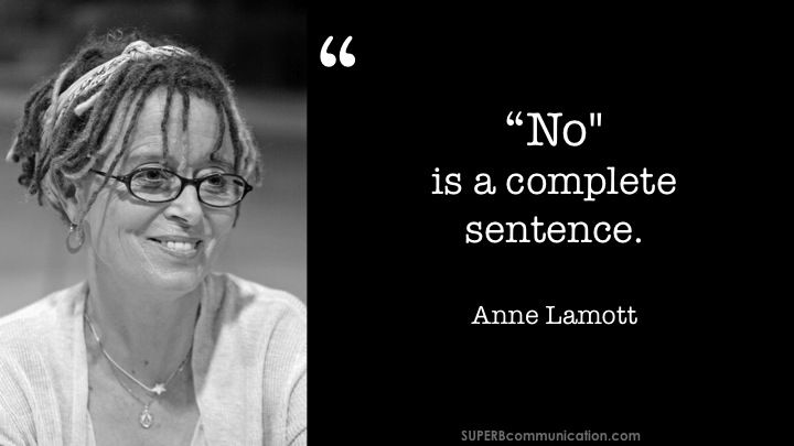 No Is A Complete Sentence Quote: 25 Quotes To Inspire Superb Communication