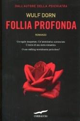 Follia profonda di Wulf Dorn (Corbaccio, 2012)
