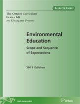 Environmental Education, 2011 Ministry of Education Ontario