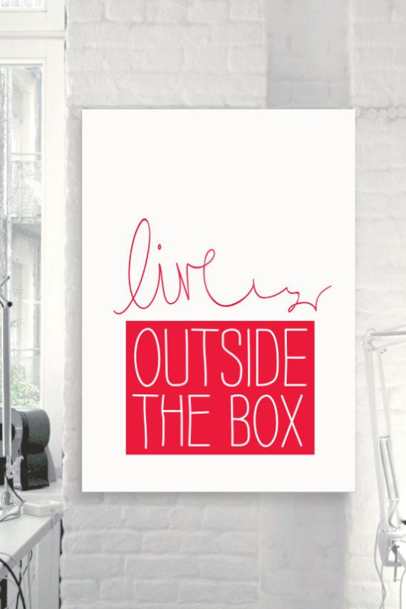 Live outside the box print by themotivatedtype for Inspirational wall art