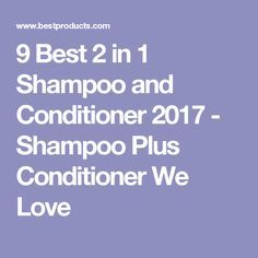 9 Best 2 in 1 Shampoo and Conditioner 2017 - Shampoo Plus Conditioner We Love