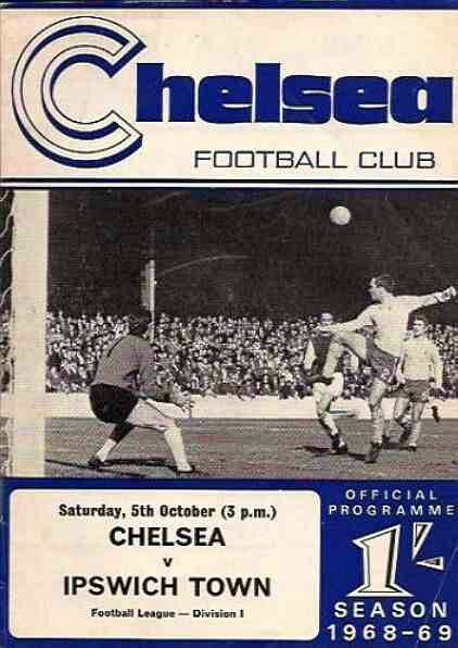 Chelsea 3 Ipswich Town 1 in Oct 1968 at Stamford Bridge. The programme cover #Div1
