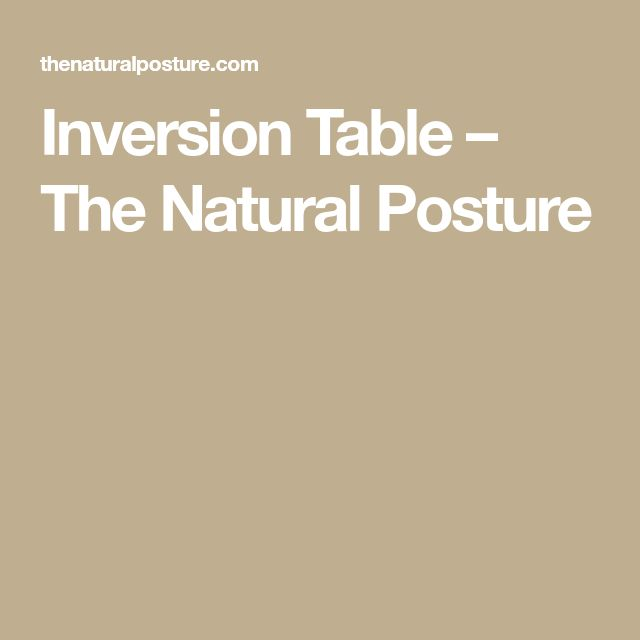 Inversion Table – The Natural Posture