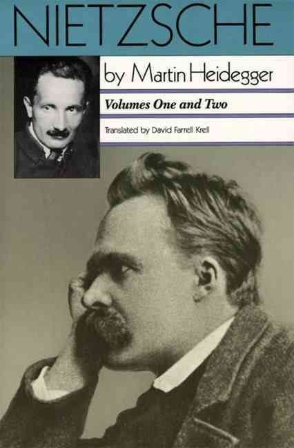 Nietzsche: Volume I : The Will to Power As Art : Volume II : The Eternal Recurrence of the Same/2 Volumes in 1