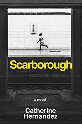 Scarborough by Catherine Scarborough the novel employs a multitude of voices to tell the story of a tight-knit neighbourhood under fire: among them, Victor, a black artist harassed by the police; Winsum, a West Indian restaurant owner struggling to keep it together; and Hina, a Muslim school worker who witnesses first-hand the impact of poverty on education.Hernandez...