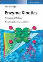 Enzyme Kinetics: Principles and Methods (by Hans Bisswanger)