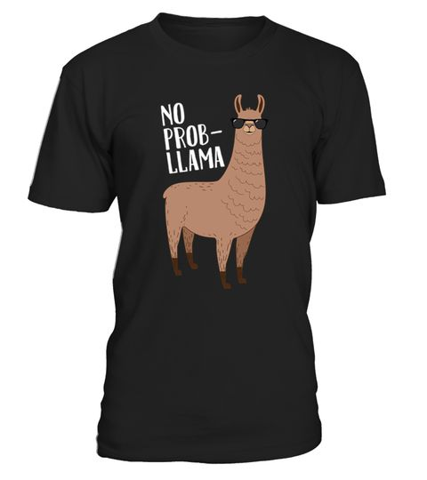 # No Problem No Prob Llama T-Shirt .  CHECK OUT OTHER AWESOME DESIGNS HERE!       Do you love barns, zoos, farms and pets? This funny novelty graphic T shirt is for folks that loves llamas. Llama pun tee shirt for No Problema spanish translation. Get if you love traveling mexico and other latin countries. Wear on your next family trip. Get for dad, mom, son, daughter, sister, brother, father, mother, uncle, aunt, cousin, inlaws, grandparents, for a birthday gift. Great Christmas, honeymoon…
