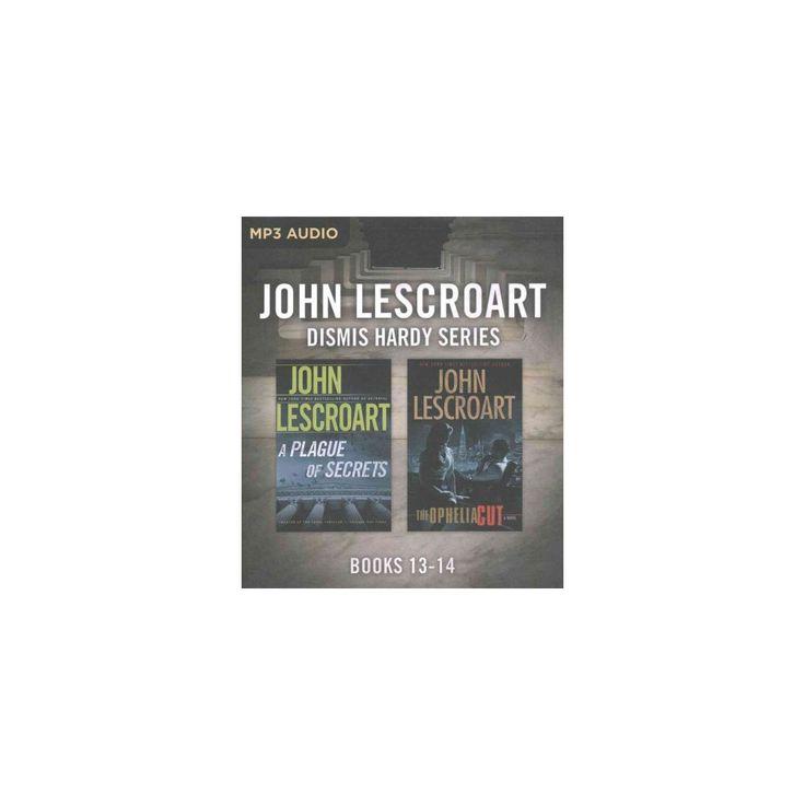 Plague of Secrets / the Ophelia Cut (MP3-CD) (John T. Lescroart)